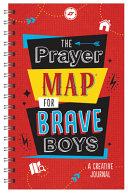 The Prayer Map for Brave Boys