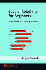 Special Relativity For Beginners: A Textbook For Undergraduates