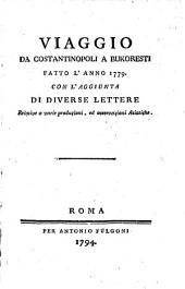 Viaggio da Costantinopoli a Bukoresti fatto l'anno 1779 con l'aggiunta di diverse lettere