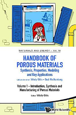 Handbook Of Porous Materials: Synthesis, Properties, Modeling And Key Applications (In 4 Volumes)
