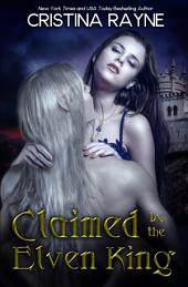 Claimed by the Elven King (Elven King Series Book One)
