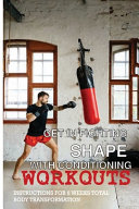 Get In Fighting Shape With Conditioning Workouts