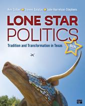 Lone Star Politics: Tradition and Transformation in Texas, Edition 5
