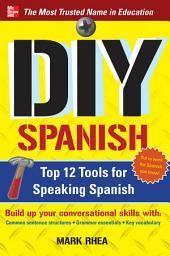 DIY Spanish: Top 12 Tools for Speaking Spanish