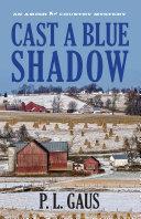 Cast a Blue Shadow