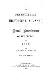 The Presbyterian Historical Almanac and Annual Remembrancer of the Church: Volume 7