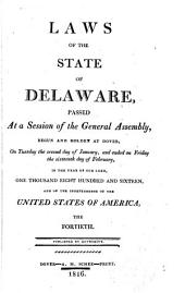 At a General Assembly Begun at Dover, in the Delaware State, ... the Following Acts Were Passed