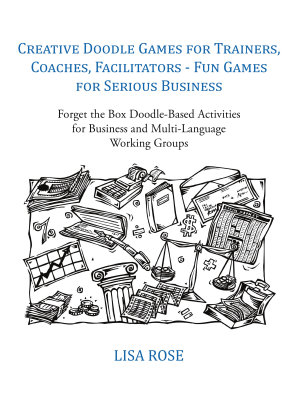 Creative Doodle Games for Trainers  Coaches  Facilitators   Fun Games for Serious Business PDF
