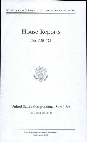 United States Congressional Serial Set  Serial No  14783  House Reports Nos  535 571 PDF