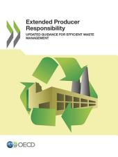 Extended Producer Responsibility Updated Guidance for Efficient Waste Management: Updated Guidance for Efficient Waste Management