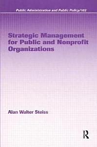 Strategic Management for Public and Nonprofit Organizations PDF