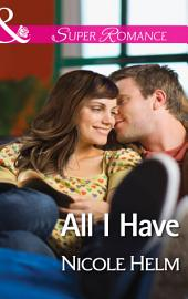 All I Have  Mills   Boon Superromance   A Farmers  Market Story  Book 1  PDF