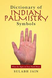 Dictionary of Indian Palmistry Symbols: What the Signs on Your Hand Mean