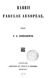 Babrii fabulae Aesopeae, ed. F.G. Schneidewin