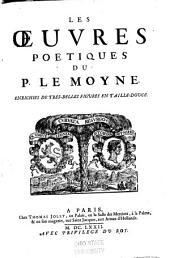Les œuvres poétiques du P. Le Moyne: Enrichies de tres-belles figures en taille-douce