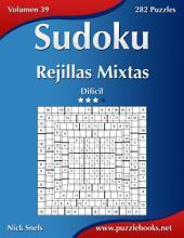 Sudoku Rejillas Mixtas - Difícil - Volumen 39 - 282 Puzzles