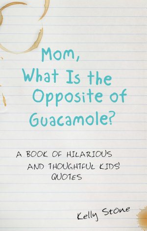 Mom, What Is the Opposite of Guacamole?