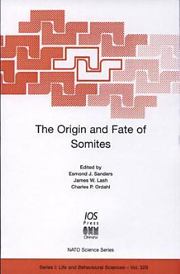The Origin and Fate of Somites PDF