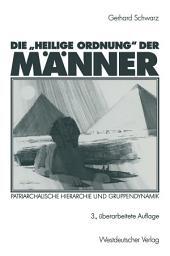 """Die """"Heilige Ordnung"""" der Männer: Patriarchalische Hierarchie und Gruppendynamik, Ausgabe 3"""