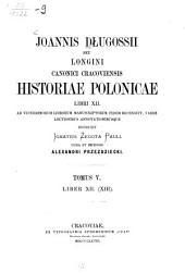 Joannis Długossii seu longini canonici cracoviensis historiae polonicae libri XII