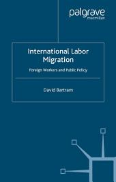 International Labour Migration: Foreign Workers and Public Policy