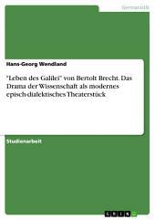 """""""Leben des Galilei"""" von Bertolt Brecht. Das Drama der Wissenschaft als modernes episch-dialektisches Theaterstück"""