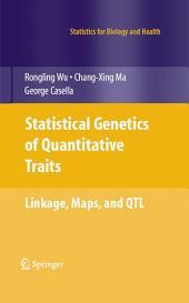 Statistical Genetics of Quantitative Traits: Linkage, Maps and QTL