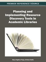 Planning and Implementing Resource Discovery Tools in Academic Libraries PDF