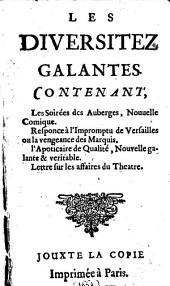 Les Diversitez Galantes: Contenant, Les Soirées des Auberges, Nouuelle Comique ...