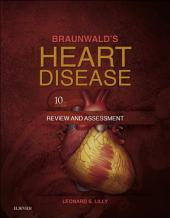 Braunwald's Heart Disease Review and Assessment E-Book: Edition 10