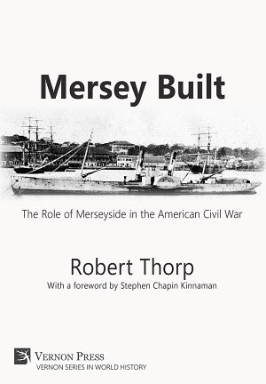Mersey Built  The Role of Merseyside in the American Civil War