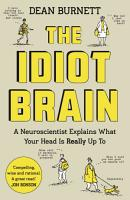 The Idiot Brain PDF