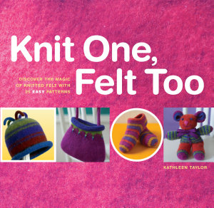 Knit One  Felt Too