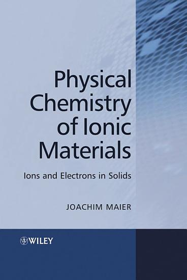 Physical Chemistry of Ionic Materials PDF