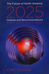 The Future of North America, 2025: Outlook and Recommendations