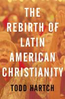The Rebirth of Latin American Christianity PDF