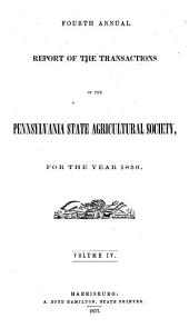 Report of the Transactions of the Pennsylvania State Agricultural Society: Issue 4