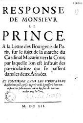 Response de Monsieur le Prince à la Lettre des Bourgeois de Paris, sur le sujet de la marche du Cardinal Mazarin vers la Cour... (Pons, 8 janv. 1652)
