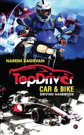 TopDriver Car & Bike driving handbook: Drive Safe | Drive Smart