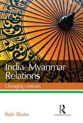 India--Myanmar Relations: Changing contours