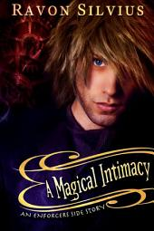A Magical Intimacy: An Enforcer's Side Story