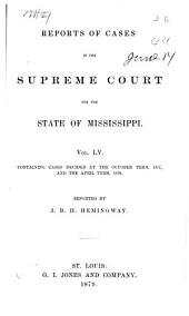 Cases Argued and Decided in the Supreme Court of Mississippi ...: Volume 55