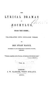 The Lyrical Dramas of Aeschylus, from the Greek: Volume 2