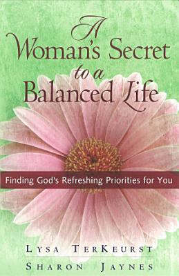 A Woman s Secret to a Balanced Life