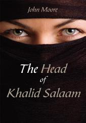 The Head of Khalid Salaam
