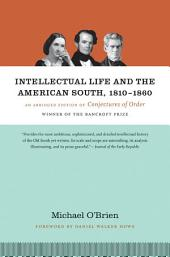 Intellectual Life and the American South, 1810-1860: An Abridged Edition of Conjectures of Order