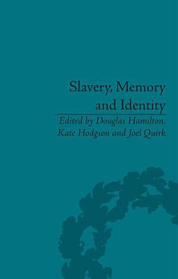 Slavery  Memory and Identity PDF