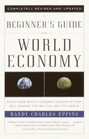 A Beginner s Guide to the World Economy PDF