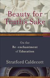 Beauty for Truth's Sake