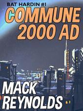 Commune 2000 AD: Bat Hardin #1: